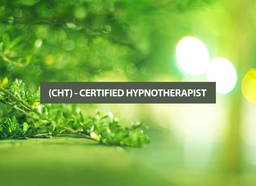 (CHT) - CERTIFIED HYPNOTHERAPIST