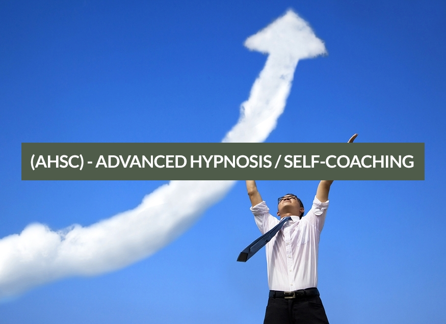 (AHSC) - ADVANCED HYPNOSIS / SELF-COACHING